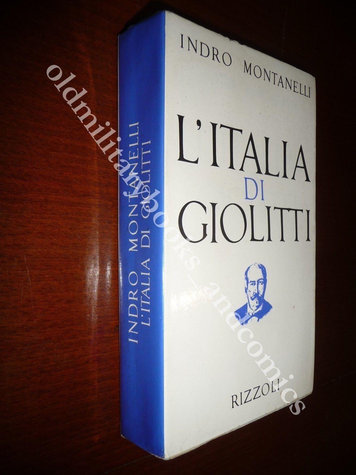 L'ITALIA DI GIOLITTI INDRO MONTANELLI LA FIGURA POLITICA DEL GRANDE STATISTA