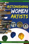 Astonishing Women Artists by Heather Ball (Paperback, 2007)