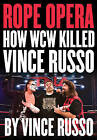 Rope Opera: How WCW Killed Vince Russo by Vince Russo (Paperback, 2010)