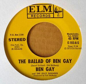 BEN-GAY-BALLAD-OF-BEN-GAY-b-w-SILLY-SAVAGE-SERENADE-ELM-45-1973-NOVELTY