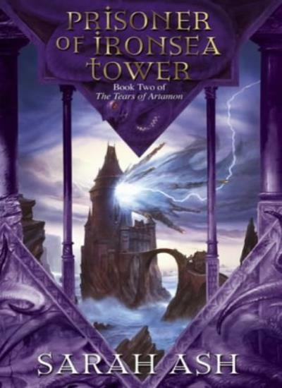 Prisoner of Ironsea Tower (Tears of Artamon Trilogy 2),Sarah Ash