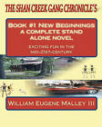 The Shan Creek Gang Chronicle's: Book 1 New Beginnings by MR William Eugene Malley III (Paperback / softback, 2010)
