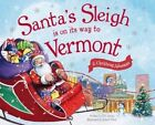 Santa's Sleigh Is on Its Way to Vermont: A Christmas Adventure by Eric James (Hardback, 2016)