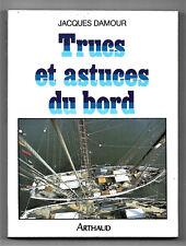 Trucs et Astuces du Bord par Jacques Damour - Bateaux