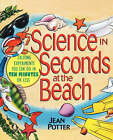 Science in Seconds at the Beach: Exciting Experiments You Can Do in Ten Minutes or Less by Jean Potter (Paperback, 1998)