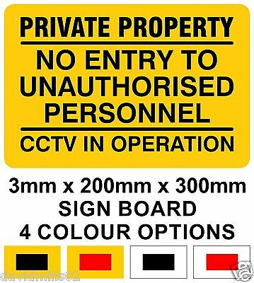PRIVATE PROPERTY NO UNAUTHORISED ACCESS AT ANY TIME CCTV IN OPERATION Rigid Sign