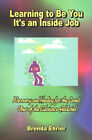 Learning to be You, It's an Inside Job: Recovery and Healing for the Loved Ones of the Substance-Addicted by Brenda Ehrler (Paperback, 2002)