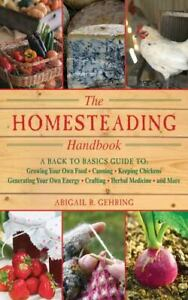 The Homesteading Handbook: A Back to Basics Guide to Growing Your Own Food, Cann