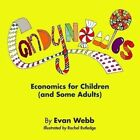 Candynomics: Economics for Children (and Some Adults) by Evan Webb (Paperback / softback, 2011)