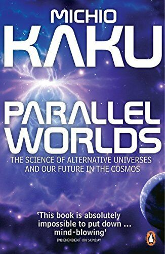 1 of 1 - Parallel Worlds: The Science of Alternative Univer... by Kaku, Michio 0141014636