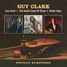 Guy Clark/The South Coast of Texas/Better Days by Guy Clark (CD, Jun-2015, 2 Discs, Beat Goes On)