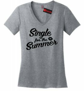 1e98ee3f077 Single For The Summer Ladies V-Neck T Shirt Flirty Country Music ...