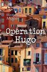 Operation Hugo von Elizabeth Musser (2015, Taschenbuch)