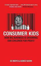 Consumer Kids: How big business is grooming our children for profit, Good Condit