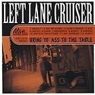 Left Lane Cruiser - Bring Yo' Ass to the Table (2008)