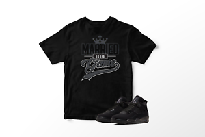 Married-To-The-Game-Graphic-T-Shirt-to-Match-Air-Jordan-4-Black-Cat-All-Sizes