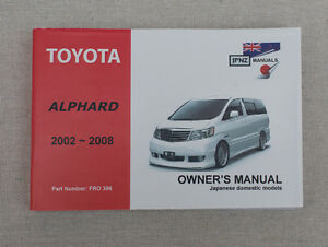 toyota alphard 2002 2008 owner s manual handbook free service rh m ebay ie toyota alphard owners manual free download Corvette Owners Manual