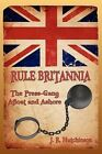 Rule Britannia: The Press-Gang Afloat and Ashore by J R Hutchinson (Paperback / softback, 2010)
