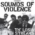 Sounds of Violence by Losin' Streaks/Th' Losin Streaks (CD, Sep-2004, Slovenly Recordings)