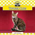 Toyger Cats by Jill C Wheeler (Hardback, 2011)