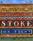 The Lost City of Stoke-on-Trent by Matthew Rice (Hardback, 2010)
