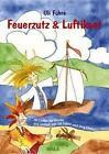 Feuerzutz & Luftikant von Uli Führe (2007, Taschenbuch)