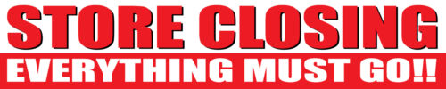 3/'x15/' STORE CLOSING EVERYTHING MUST GO Vinyl Banner Sign