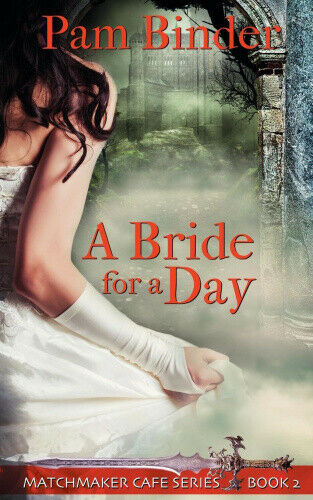 A Bride for a Day (Matchmaker Cafe) by Binder, Pam