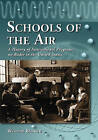 Schools of the Air: A History of Instructional Programs on Radio in the United States by William Bianchi (Paperback, 2008)