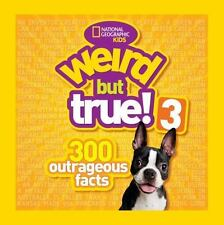 Weird but True! 3 : 300 Outrageous Facts by National Geographic Kids Staff and U. S. National Geographic Society Staff (2011, Paperback)
