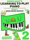 Denes Agay's Learning to Play Piano - Book 2 - More Music Basics! by Music Sales Ltd (Paperback, 2011)