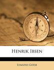 Henrik Ibsen by Edmund Gosse (Paperback / softback, 2010)