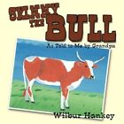 SKINNY The Bull as Told to Me by Grandpa by Wilbur Hankey 9781438946191