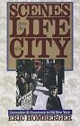 Scenes from the Life of a City: Corruption and Conscience in Old New York by Eric Homberger (Paperback, 1996)
