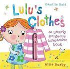 Lulu's Clothes by Camilla Reid (Hardback, 2009)