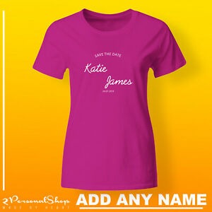 Save-The-Date-T-Shirts-Do-Party-Bride-Personalised-T-Shirt-Ladies-Custom