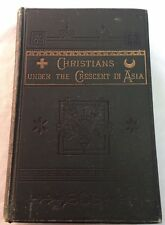 1877 Rev Cutts Christians Crescent Assyrian Chaldean Nestorians Armenia Armenian