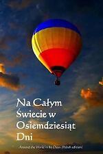 Na Calym Swiecie W Osiemdziesiat Dni : Around the World in 80 Days (Polish...