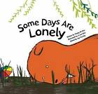 Some Days are Lonely: Loneliness by Yeong-Ah Kim (Paperback, 2015)