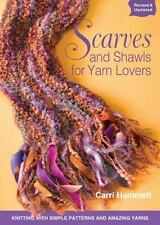 Scarves and Shawls for Yarn Lovers : Knitting with Simple Patterns and...