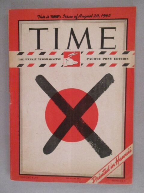 Time Magazine - August 20, 1945 - Pacific Pony Edit. ~~ Japan flag X ~ end WW II