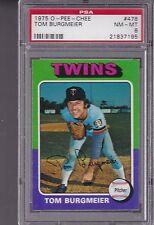 1975 OPC #478 TOM BURGMEIER PSA 8 NM/MT o-pee-chee Minnesota TWINS tough!