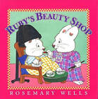 Ruby's Beauty Shop by Rosemary Wells (Paperback, 2005)