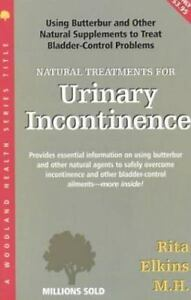 Woodland Health: Natural Treatments for Urinary Incontinence : Using  Butterbur and Other Natural Supplements to Treat Bladder-Control Problems  by Rita