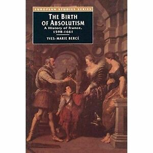 The-Birth-of-Absolutism-A-History-of-France-1598-1661-Berce-Y-Macmillan-Press