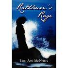 Rathburn's Rage by Lori Ann McNeilly 9781456078966