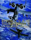 Republic's A-10 Thunderbolt II: A Pictorial History by Don R. Logan (Hardback, 2004)