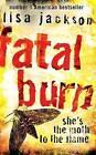 Fatal Burn by Lisa Jackson (Paperback, 2007)
