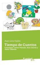 Tiempo de Cuentos by Juan Lirio Castro (2014, Paperback)