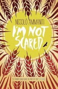 I-039-m-Not-Scared-By-Niccolo-Ammaniti-9781406330274